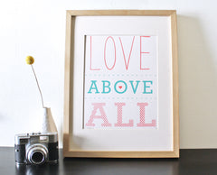Love Above All Screenprint