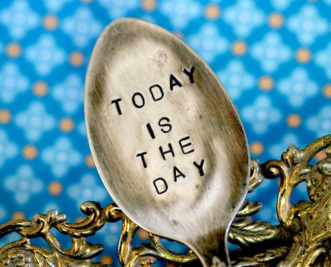 Inspirational Quote Garden Marker Stamped Spoon Today is the Day (S0201)