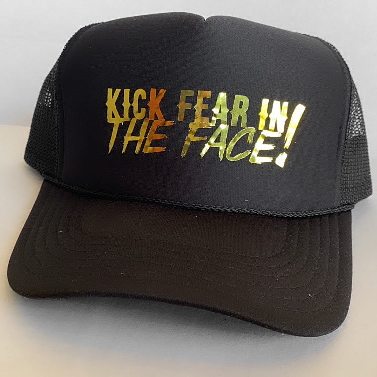 Kick Fear in the Face Trucker Hat