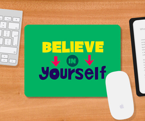 Mousepads, Believe In Yourself Typography Mousepad, - PosterGully