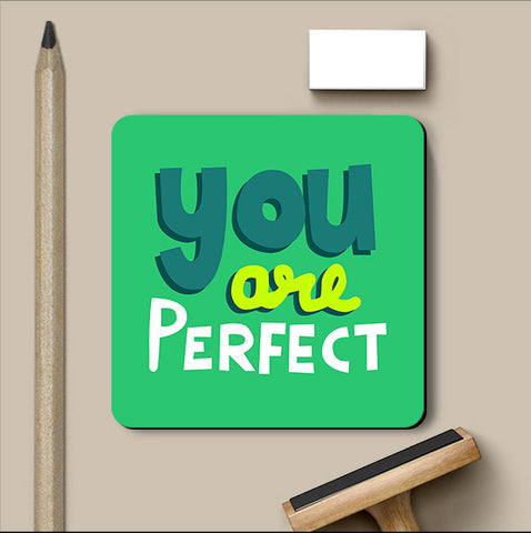 PosterGully Coasters, You Are Perfect - Typography Coaster, - PosterGully