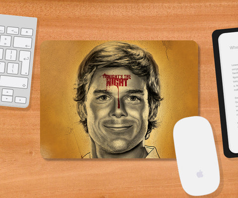 Mousepads, Dexter Tonight's The Night Artwork Mousepad, - PosterGully