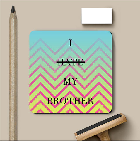 PosterGully Coasters, Hate Brother Humour Coaster, - PosterGully