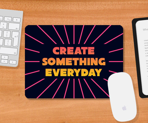 Mousepads, Create Something Everyday Mousepad, - PosterGully