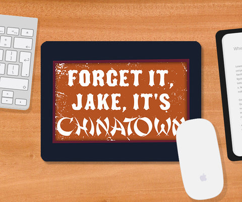 Mousepads, Forget It Jake Chinatown Mousepad, - PosterGully