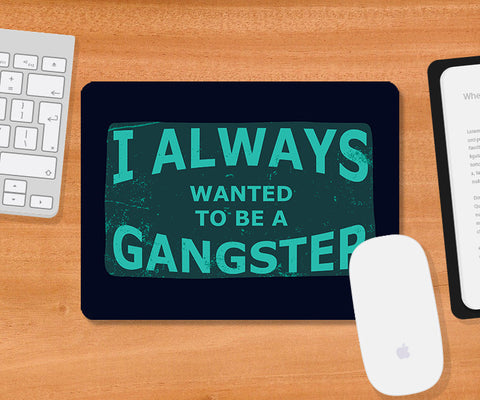 Mousepads, Always A Gangster Goodfellas Mousepad, - PosterGully