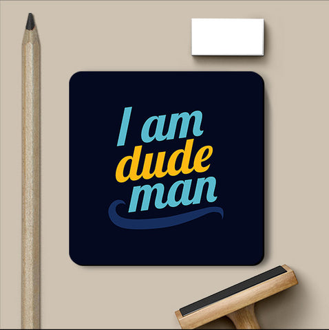 PosterGully Coasters, I Am Dude Big Lebowski Coaster, - PosterGully