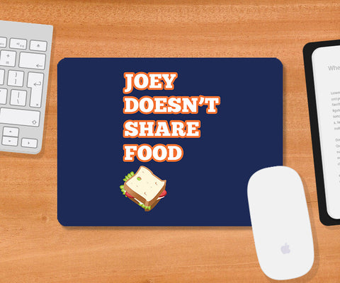 Mousepads, Joey Doesn't Share Food Friends Mousepad, - PosterGully