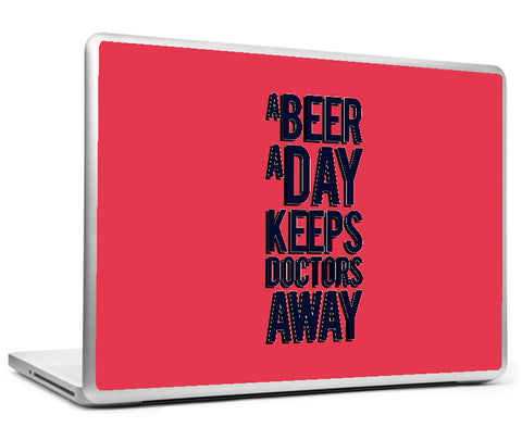 Laptop Skins, Beer Keeps Doctor Away Humour Laptop Skin, - PosterGully