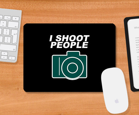 Mousepads, I Shoot People Mousepad, - PosterGully