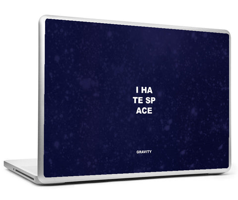 Laptop Skins, Gravity - I Hate Space Laptop Skin, - PosterGully