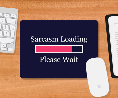 Mousepads, Sarcasm Loading Mousepad, - PosterGully