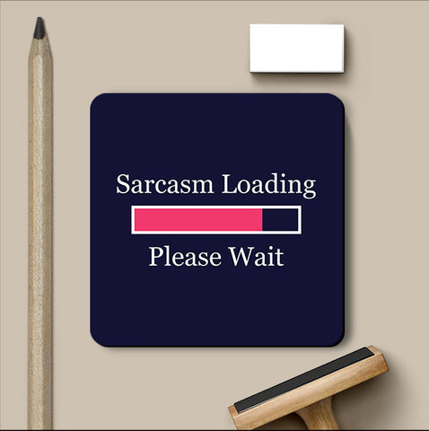 PosterGully Coasters, Sarcasm Loading Coaster, - PosterGully