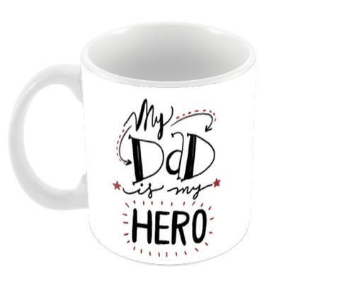 My Dad My Hero Happy Father's Day Art | #Father's Day Special  Coffee Mugs | Artist : Creative DJ