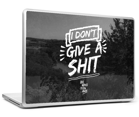 Laptop Skins, Give A Shit #bewhoyouare Laptop Skin, - PosterGully