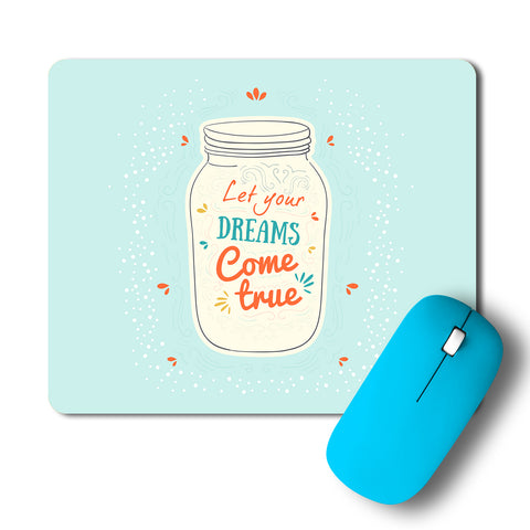 Let Your Dreams Come True Typography Artwork Mousepad