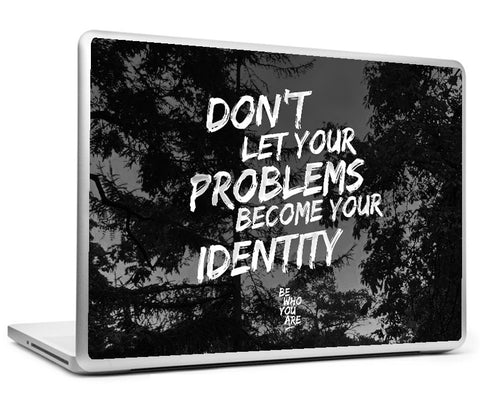 Laptop Skins, Don't Let You Problems #bewhoyouare Laptop Skin, - PosterGully