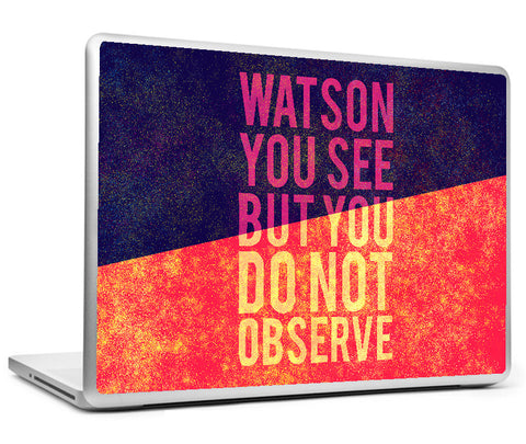 Laptop Skins, Sherlock Holmes - Quote - Observe Watson Laptop Skin, - PosterGully