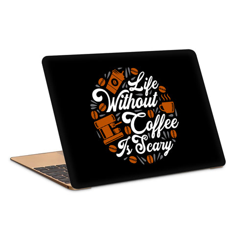 Life Without Coffee Is Scary Laptop Skin