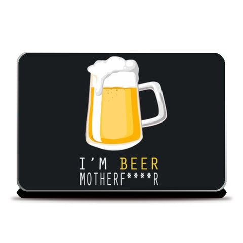 Laptop Skins, I'm BEER Laptop Skins | Artist : Ayush Yaduv, - PosterGully