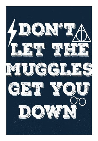 DONT LET THE MUGGLES GET YOU DOWN Wall Art PosterGully Specials