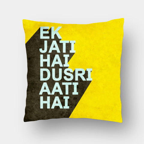Cushion Covers, Ek Jati Hai Dusri Aati Hai Cushion Covers | Artist : Nitin Kapoor, - PosterGully