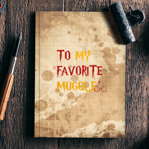 TO MY FAVORITE MUGGLE! Notebook | Artist : DISHA BHANOT