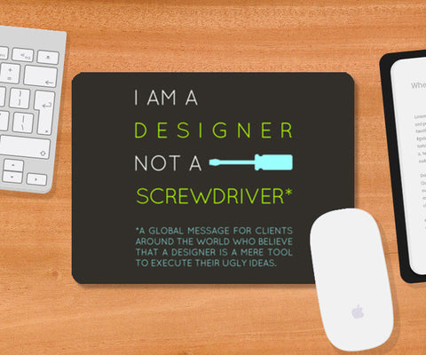 Mousepad, Designer, not a screwdriver Mousepad | Artist : safira mumtaz, - PosterGully