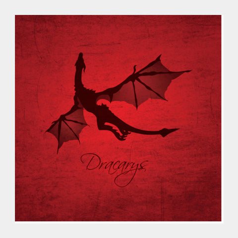 Square Art Prints, Dracarys Game of Thrones | Artist: Kshitija Tagde, - PosterGully