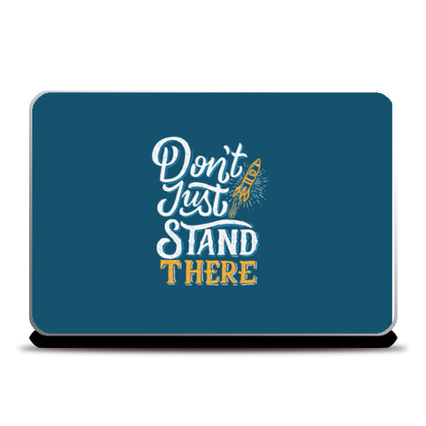 Don't Just Stand There  Laptop Skins | Artist : Creative DJ