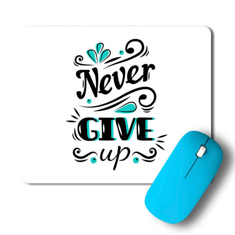 Never Give Up Artwork Mousepad