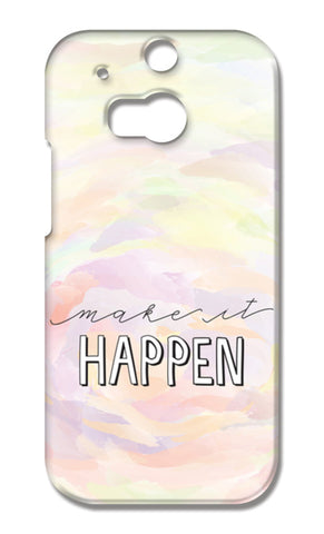 Make it happen hand lettering HTC One M8 Cases | Artist : Stuti Bajaj
