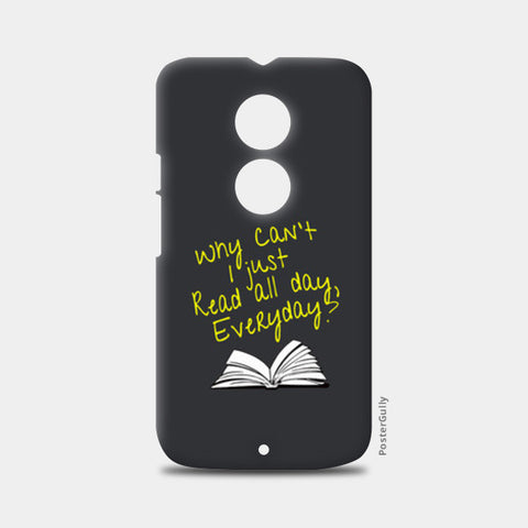 Why Can't I Just Read All Day? Moto X2 Cases | Artist : Kaushal Faujdar