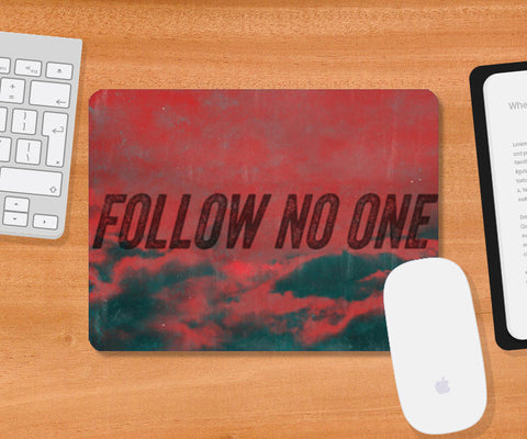 Mousepad, Follow No One by Black Mousepad | Artist : Jax D, - PosterGully