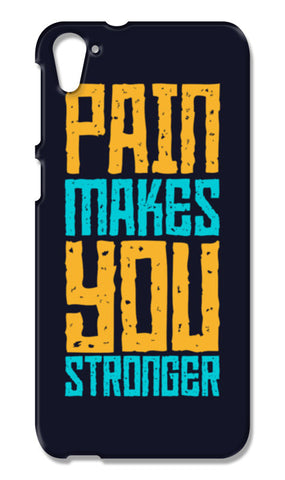 Pain Makes You Stronger HTC Desire 826 Cases | Artist : Designerchennai