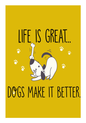 Life is Great Dogs Make it Better Wall Art | Artist : Manju Nk