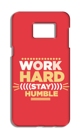 WORK HARD,STAY HUMBLE.. Samsung S6 Edge Plus Tough Cases | Artist : Naman Kapoor