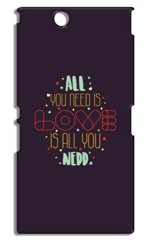 All you need is love is all you need Sony Xperia Z Ultra Cases | Artist : Designerchennai