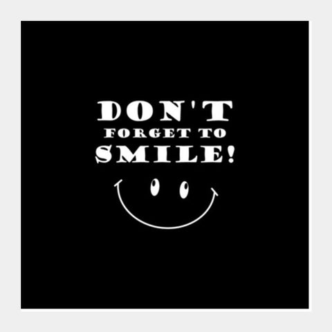 Don't Forget To Smile! Square Art Prints PosterGully Specials