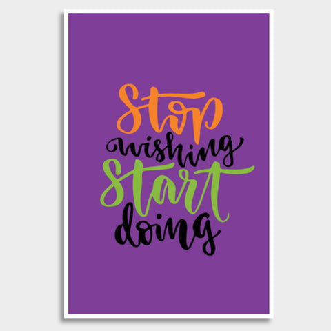 Stop Wishing Start Doing Giant Poster | Artist : Inderpreet Singh