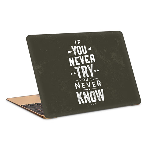 You'll Never Know If You Never Try Artwork Laptop Skin