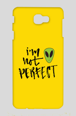 I'm Not Perfect Samsung On Nxt Cases | Artist : Inderpreet Singh