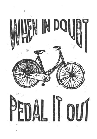 When In Doubt Pedal It Out   Wall Art | Artist : Creative DJ
