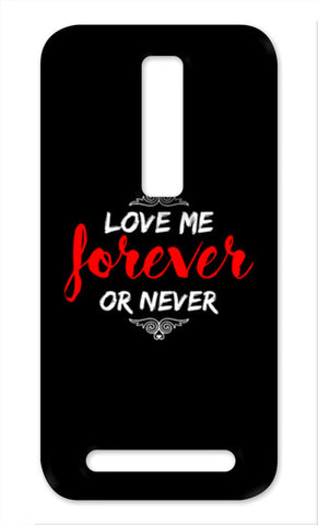Love Me Forever Or Never Asus Zenfone 2 Cases | Artist : Designerchennai