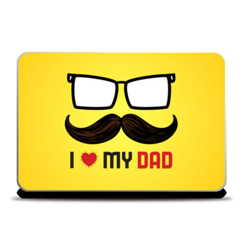 I love my dad special Laptop Skins | Artist : Designerchennai