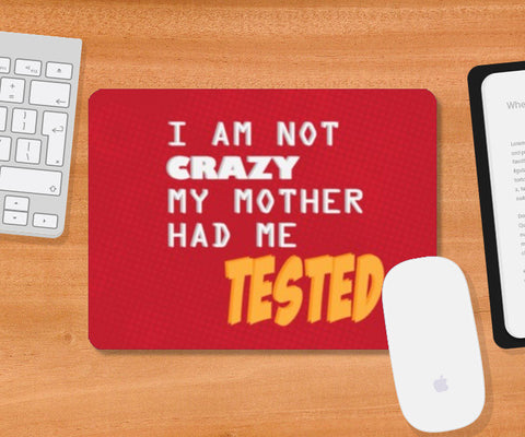 Mousepad, My mother had me tested Mousepad | Artist : Shloka Bajaj, - PosterGully