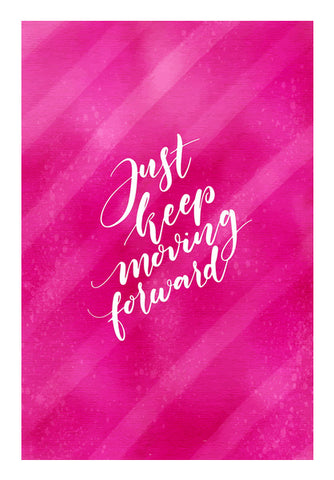 Just Keep Moving Forward  Wall Art | Artist : Creative DJ
