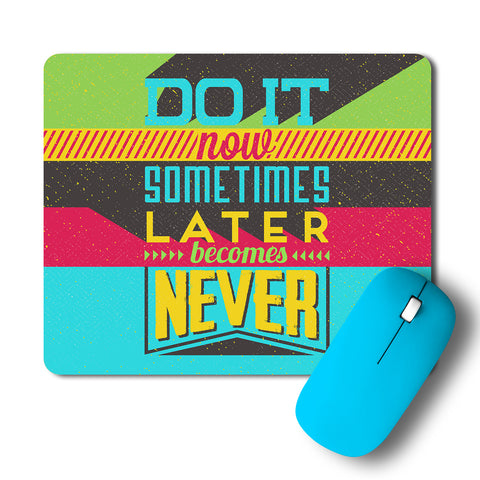 Do It Now Typography Pop Art Mousepad