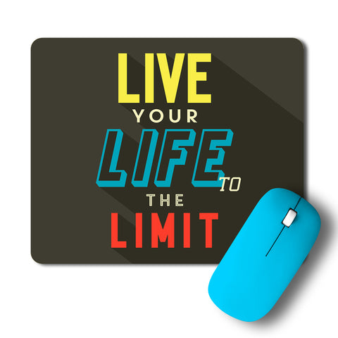 Live Your Life To The Limit Artwork Mousepad