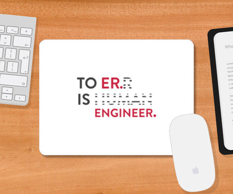 To Er. Is Engineer. Mousepad | Artist : Minimal